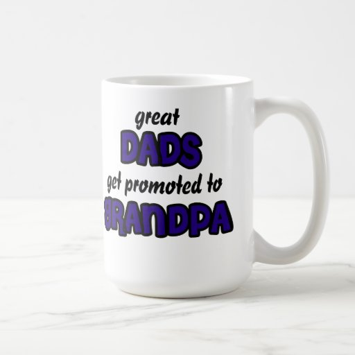 Great Dads Get Promoted to Grandpa Mug