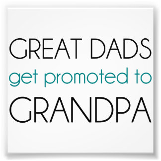 Great Dads Get Promoted To Grandpa Photograph