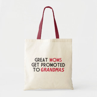 Great Moms Get Promoted to Grandmas Budget Tote Bag