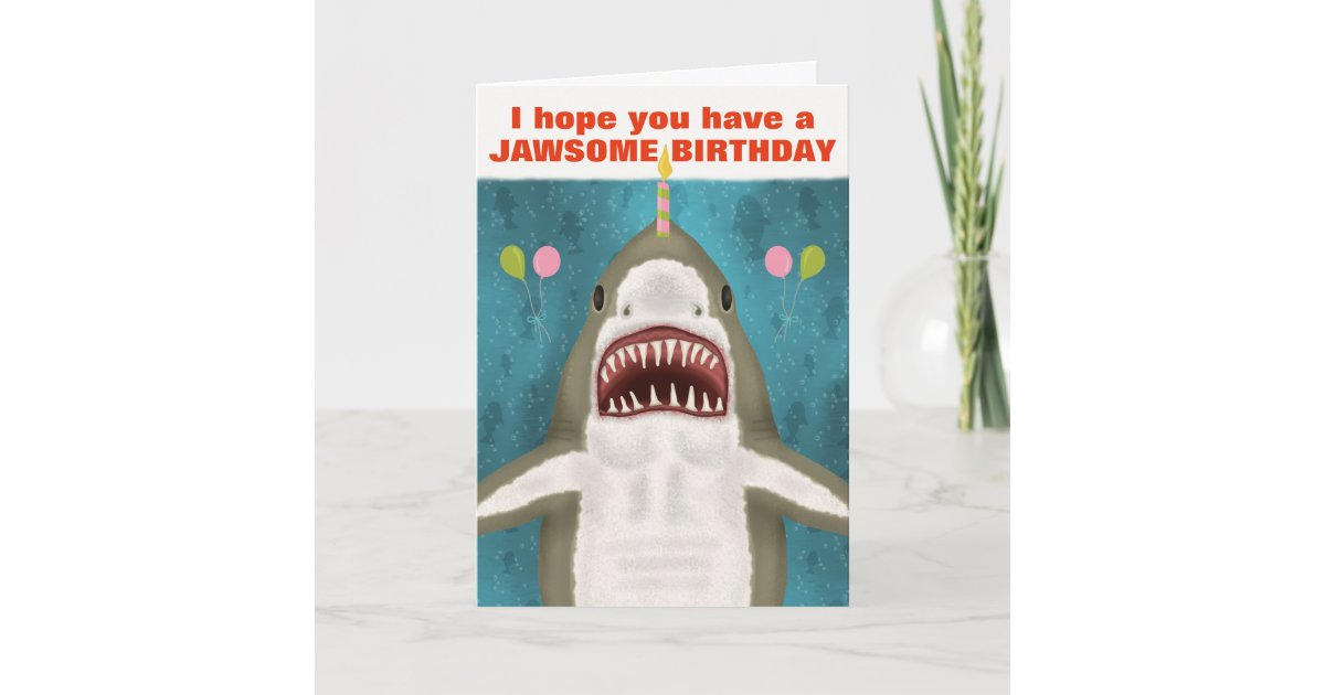 Great White Shark Funny Jawsome Birthday Pun Card Zazzle