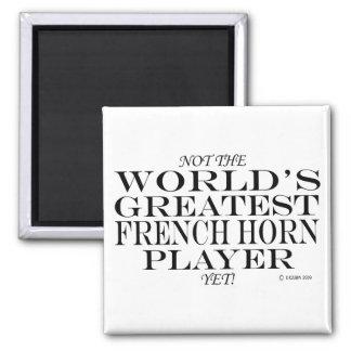Greatest French Horn Player Yet Fridge Magnets