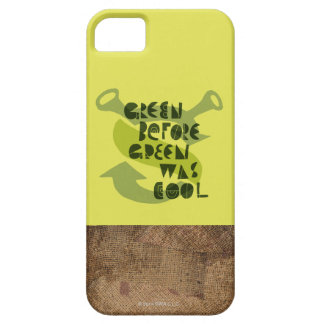 Green Before Green Was Cool iPhone 5 Case