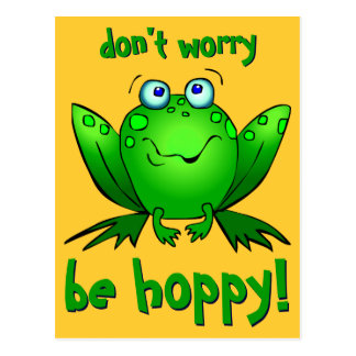 Green Frog Dont Worry Be Hoppy Postcards