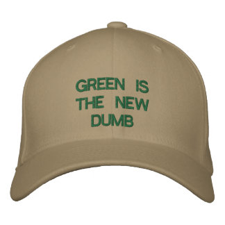 GREEN IS THE NEW DUMB EMBROIDERED HATS