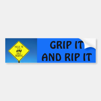 Grip it and Rip - Golf Cart Bumper Sticker