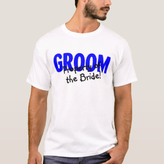 Groom Property Of The Bride T-Shirt
