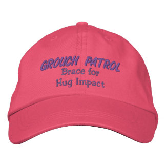 Grouch Patrol - Brace for Hug Impact Embroidered Hat