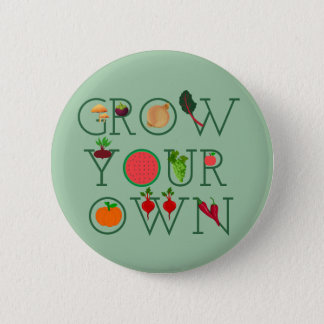 Grow Your Own 6 Cm Round Badge