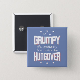 GRUMPY because HUNGOVER (wht) 15 Cm Square Badge