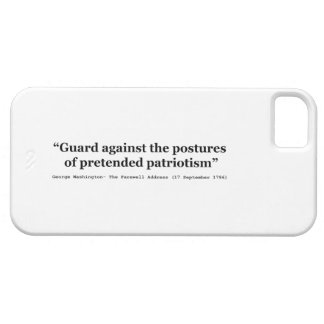 Guard Against the Postures of Pretended Patriotism iPhone 5 Case