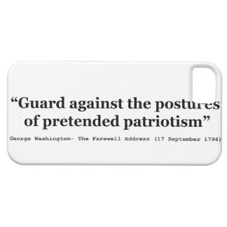 Guard Against the Postures of Pretended Patriotism iPhone 5 Covers