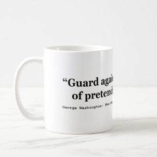 Guard Against the Postures of Pretended Patriotism Classic White Coffee Mug