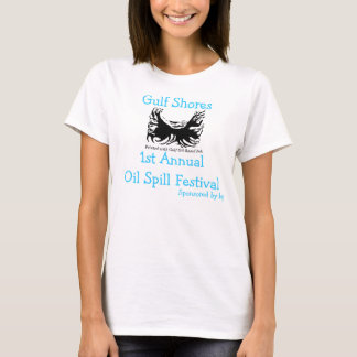 Gulf Shores OIl Spill Festival shirt. T-Shirt