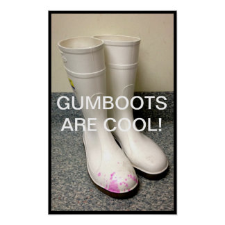 GUMBOOTS ARE COOL! POSTER