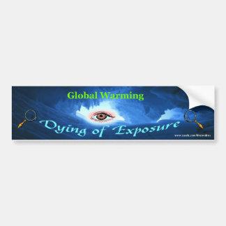 *GW_DyingOfExposure_bumpersticker Bumper Sticker