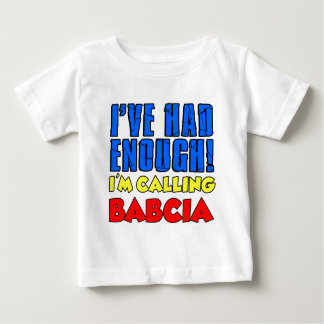 Had Enough Calling Babcia Baby T-Shirt