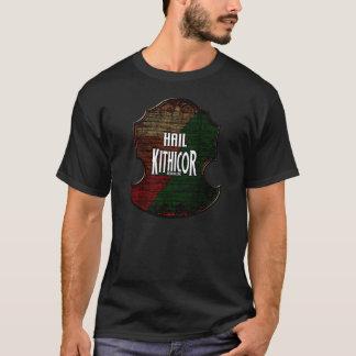 Hail Kithicor! T-Shirt