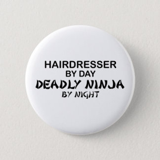 Hairdresser Deadly Ninja by Night 6 Cm Round Badge