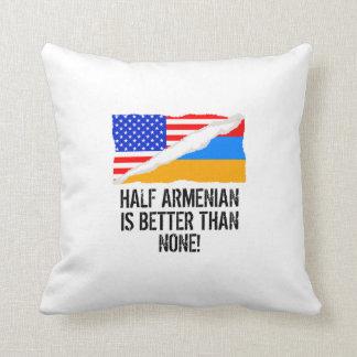 Half Armenian Is Better Than None Throw Pillow