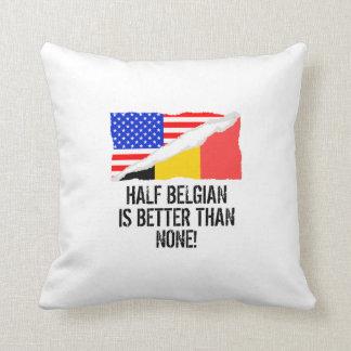 Half Belgian Is Better Than None Throw Pillow