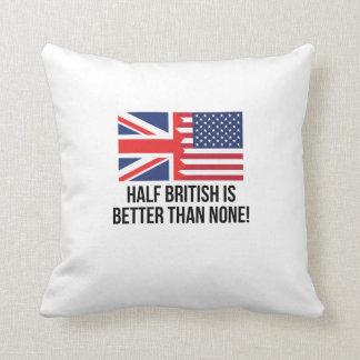 Half British Is Better Than None Cushion