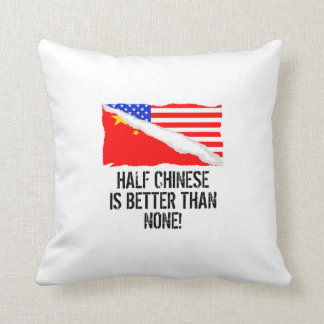 Half Chinese Is Better Than None Throw Pillow