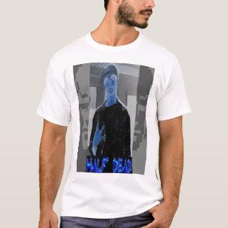 Half Dead T Shirt #2
