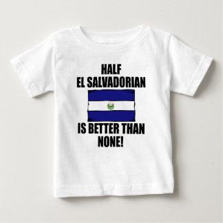Half El Salvadorian Is Better Than None Tee Shirt