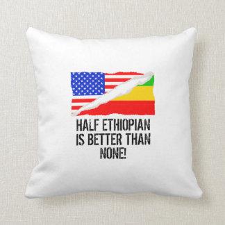 Half Ethiopian Is Better Than None Cushion