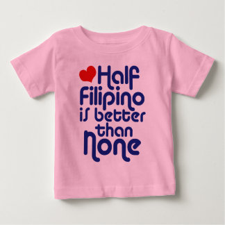 Half Filipino ... Tshirt