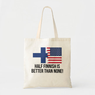 Half Finnish Is Better Than None Budget Tote Bag