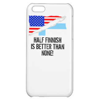 Half Finnish Is Better Than None Case For iPhone 5C