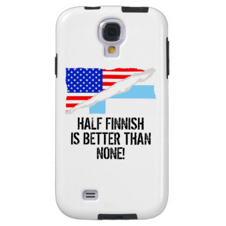 Half Finnish Is Better Than None Galaxy S4 Case