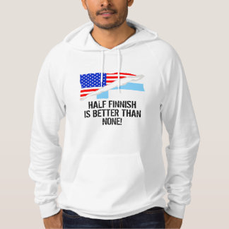 Half Finnish Is Better Than None Hooded Pullover