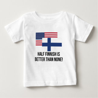 Half Finnish Is Better Than None Infant T-Shirt
