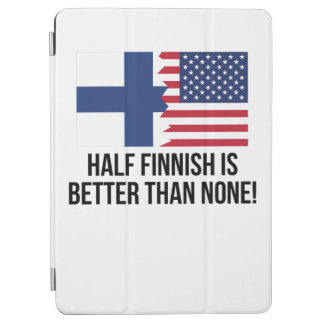 Half Finnish Is Better Than None iPad Air Cover