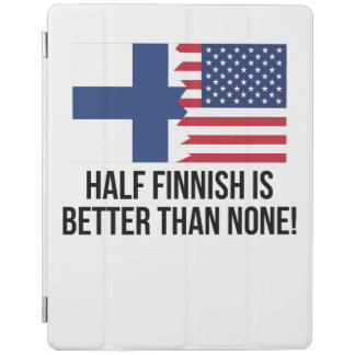 Half Finnish Is Better Than None iPad Cover