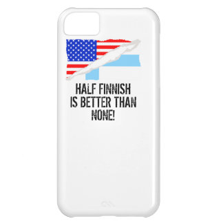 Half Finnish Is Better Than None iPhone 5C Case