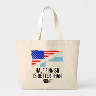 Half Finnish Is Better Than None Large Tote Bag