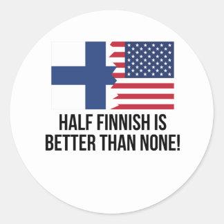 Half Finnish Is Better Than None Round Sticker