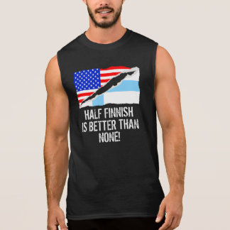Half Finnish Is Better Than None Sleeveless Shirt