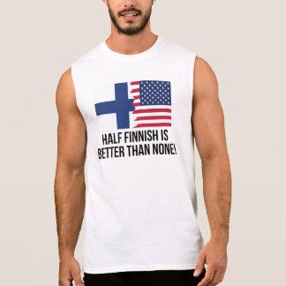 Half Finnish Is Better Than None Sleeveless T-shirts