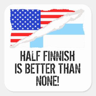 Half Finnish Is Better Than None Square Sticker