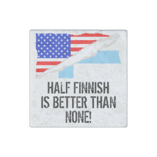 Half Finnish Is Better Than None Stone Magnet