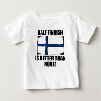Half Finnish Is Better Than None Tee Shirts