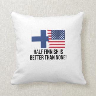 Half Finnish Is Better Than None Throw Pillow