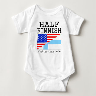 Half Finnish Is Better Than None! T-shirt