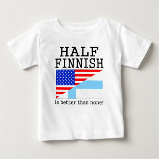 Half Finnish Is Better Than None! Tee Shirts