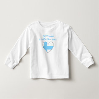 Half Finnish Is Better Than None Shirts