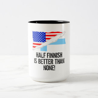 Half Finnish Is Better Than None Two-Tone Coffee Mug